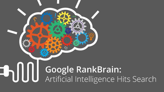 Rankbrain 是 Google 機器學習人工智慧系統的名字,被用來幫助處理搜尋結果